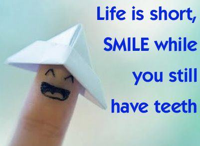 Smile while you still have teeth photo quote