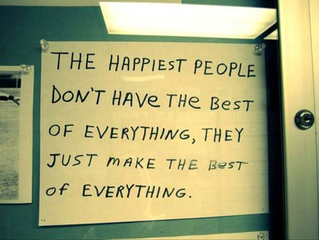 Attractive Life Quote About Happiness   The Happiest People Donu0027t Have The Best Of  Everything