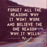 Life Quotes: Forget All the Reasons Why It Won't Work