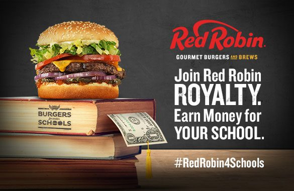 Food | Education | Red Robin Royalty members can donate 1% of their check to the school of their choice. Find out where to register here.