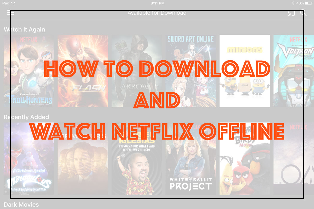 How to Download Favorite Movies & TV Shows to Watch Netflix Offline