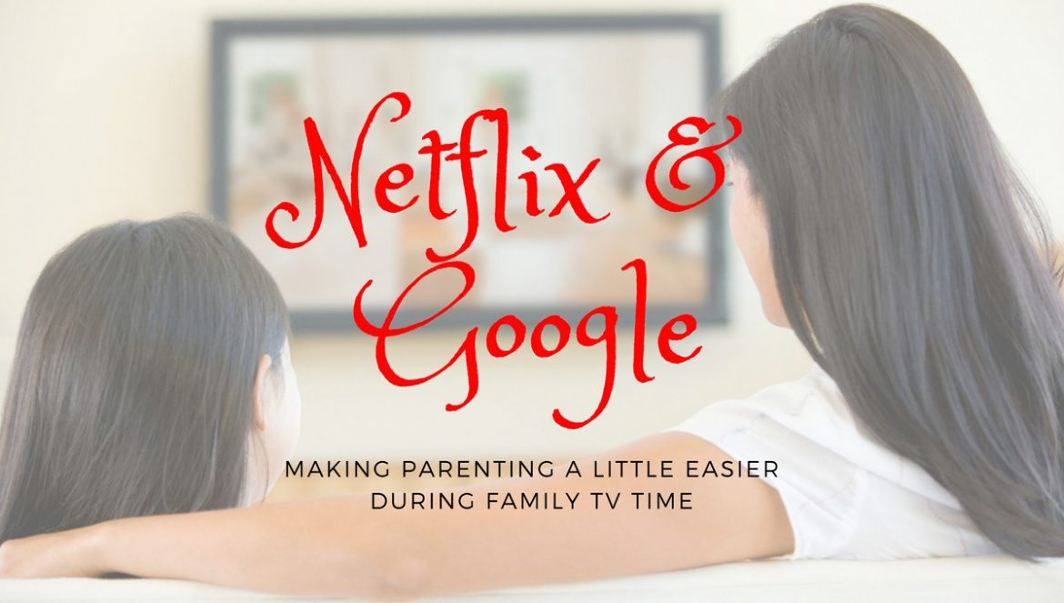 Netflix and Google family movie time and finding answers to questions kids ask during movies.