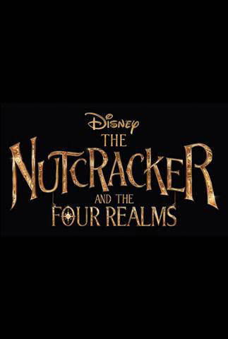 2018 Disney Movies The Nutcracker and the Four Realms Poster